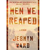 [ Men We Reaped ] By Ward, Jesmyn (Author) [ Mar - 2013 ] [ Hardcover ]