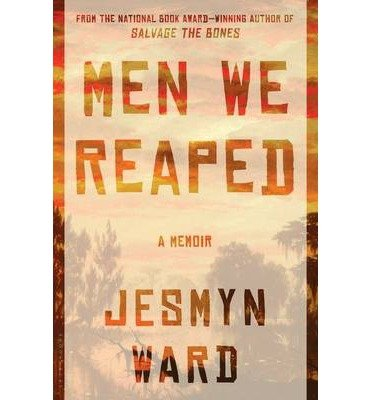 [(Men We Reaped)] [Author: Jesmyn Ward] published on (September, 2013)