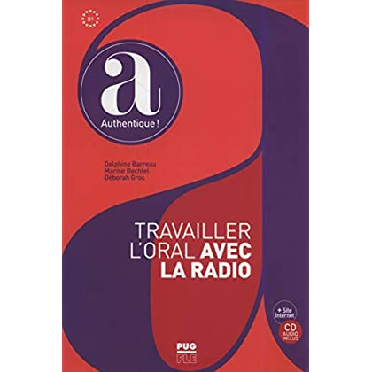 Travailler l'oral avec la radio (1CD audio)