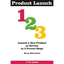 Product Launch 123: Launch a Product or Service in 3 Proven Stept (123 eGuides) (English Edition)