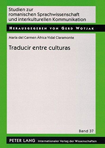 Traducir Entre Culturas: Diferencias, Poderes, Identidades (Studien Zur Romanischen Sprachwissenschaft Und Interkulturellen Kommunikation)
