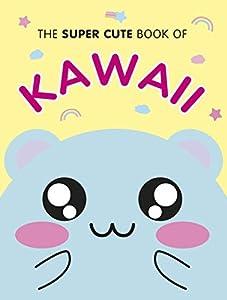 The Super Cute Book Of