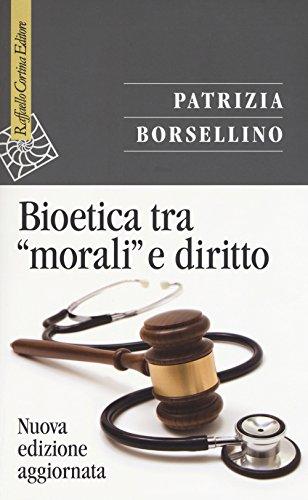 Bioetica tra «morali» e diritto