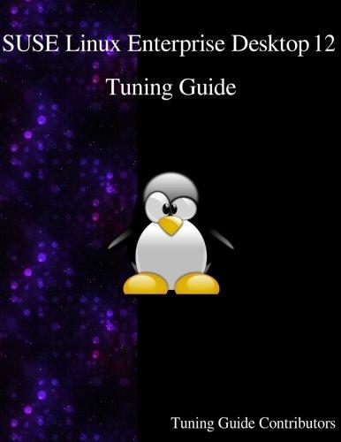 Suse Linux Enterprise Desktop 12 - Tuning Guide por Tuning Guide Contributors