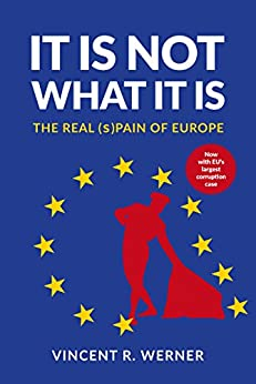IT IS NOT WHAT IT IS: THE REAL (s)PAIN OF EUROPE (English Edition) de [Werner, Vincent R.]