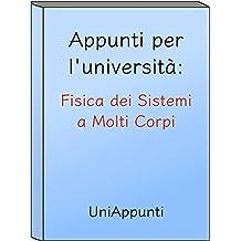 Appunti per l'università: Fisica dei Sistemi a Molti Corpi