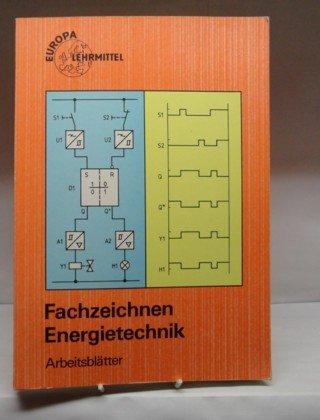 Europa-Fachbuchreihe für elektrotechnische Berufe : Arbeitsblätter zu Fachzeichnen Energietechnik :