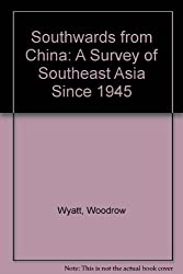 Southwards from China: A Survey of Southeast Asia Since 1945