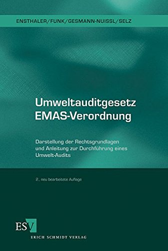 Umweltauditgesetz / EMAS-Verordnung: Darstellung der Rechtsgrundlagen und Anleitung zur Durchführung eines Umwelt-Audits