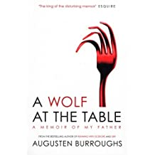 A Wolf at the Table by Augusten Burroughs (2009-03-05)