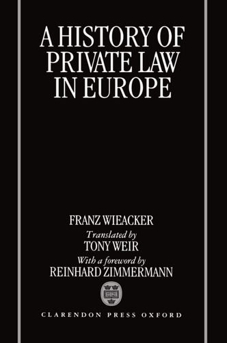 A History of Private Law in Europe: With Particular Reference to Germany por Franz Wieacker