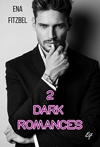 2 Dark Romances: 2 histoires intégrales d'Ena Fitzbel