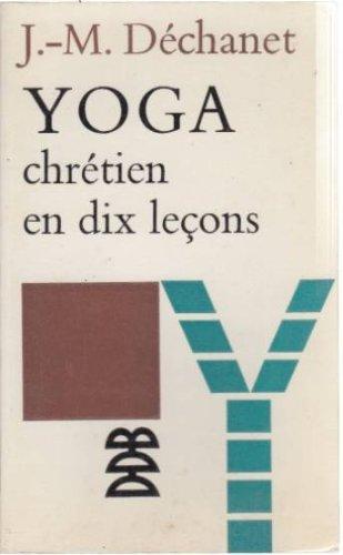 Yoga chrétien en dix leçons