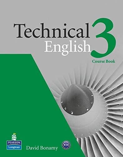 Technical english. Course book. Per le Scuole superiori: Technical English Level 3 Coursebook