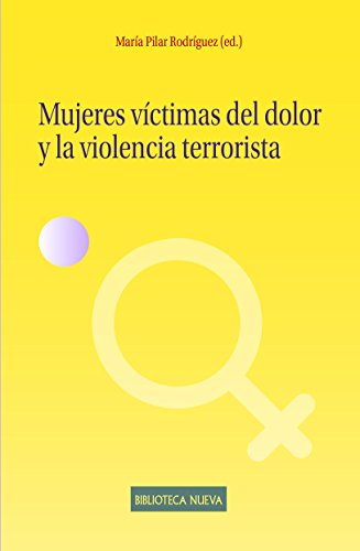 Mujeres victimas del dolor y la violencia terrorista (Estudios sobre la mujer)