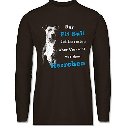 Shirtracer Hunde - der Pit Bull ist Harmlos aber Vorsicht vor dem Herrchen - Herren Langarmshirt Braun