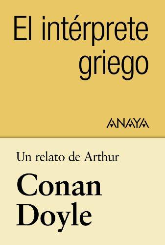 Un relato de Conan Doyle: El intérprete griego (Clásicos - Tus Libros-Selección)