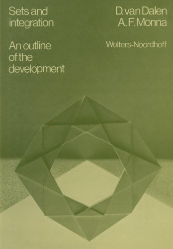 Sets and integration An outline of the development by D. van Dalen (2013-10-04)