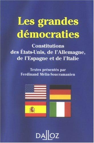 Les grandes démocraties : Textes intégraux des constitutions américaine, allemande, espagnole et italienne, à jour au 15 mai 2007