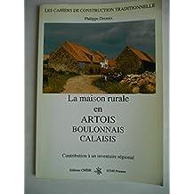 La maison rurale en Artois, Boulonnais, Calaisis