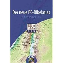 Der neue PC-Bibelatlas: Mit Ortslexikon und Elberfeldbibel