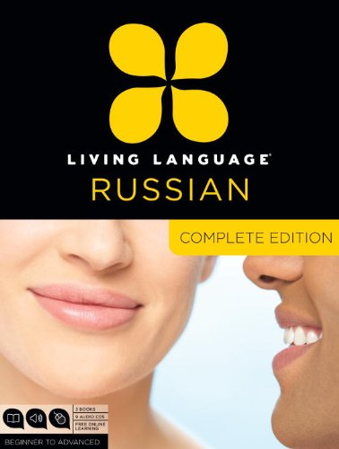 Living Language Russian, Complete Edition: Beginner to Advanced [With 3 Paperbacks]