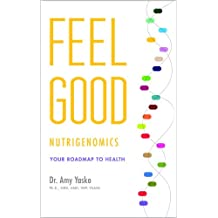 Feel Good Nutrigenomics: Your Roadmap to Health (English Edition)