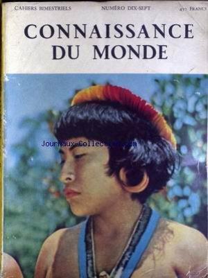 CONNAISSANCE DU MONDE [No 17] du 01/10/1958 - STROMBOLI ET AUTRES VOLCANS PAR HAROUN TAZIEFF A TRAVERS LE KENYA ABRUZZE FAROUCHE ET MYSTIQUE AMAZONE ROYAUME DE L'eau anatolie terre des dieux 5000 anS D'ACUPUNCTURE CHINOISE SEPT HOMMES SEULS EN TERRE ADELIE LES SECRETS DE LA TOUFLA AU LARGE DU PORTUGAL AVEC LES PECHEURS DE THON NAUFRAGE VOLONTAIRE PAR ALAIN BOMBARD