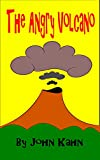 The Angry Volcano: A Book For Kids About Anger Management