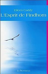 L'Esprit de Findhorn par Eileen Caddy