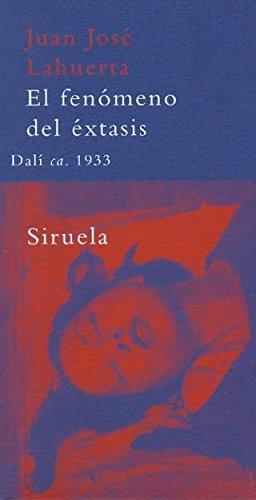 El fenómeno del éxtasis: Dalí ca. 1933 (La Biblioteca Azul serie mínima)