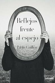 Reflejos frente al espejo par Pablo Guillén