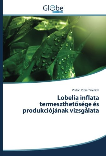 Lobelia inflata termeszthetősége és produkciójának vizsgálata