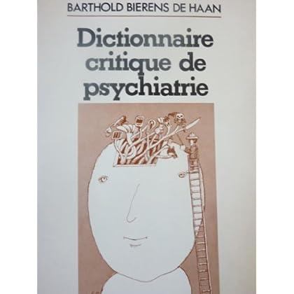 Barthold Bierens de Haan. Dictionnaire critique de psychiatrie