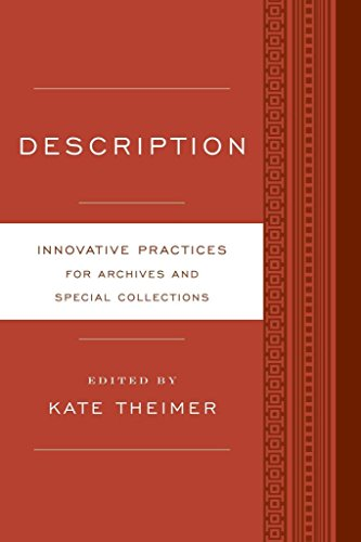 [(Description : Innovative Practices for Archives and Special Collections)] [Edited by Kate M. Theimer] published on (May, 2014)