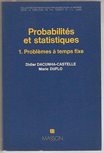 Dacunha-Castelle - Duflo. Probabilits et statistiques. Tome 1 Problmes  temps fixe.