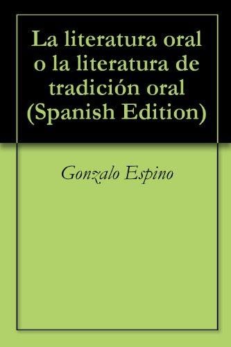 La literatura oral o la literatura de tradición oral por Gonzalo Espino