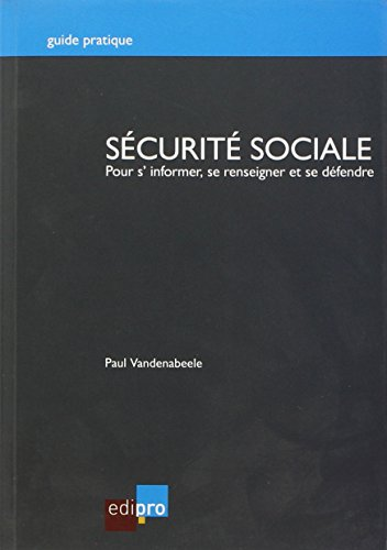 Securite Sociale - pour S'Informer, Se Renseigner et Se Defendre