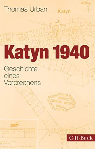 Katyn 1940: Geschichte eines Verbrechens