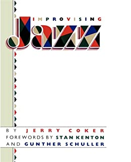 Improvising Jazz (A Fireside Book) (English Edition) par [Coker, Jerry]