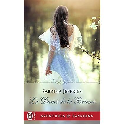 La dame de la brume (J'ai lu Aventures & Passions t. 12721)