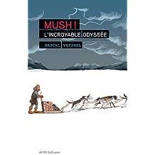 Mush ! L'incroyable Odyssée
