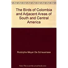 The Birds of Colombia and Adjacent Areas of South and Central America
