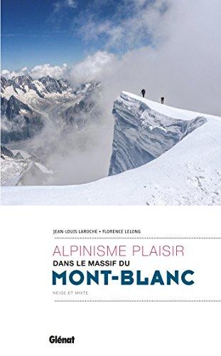Alpinisme plaisir dans le massif du Mont-Blanc par Jean-Louis Laroche