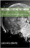 Beltane e gli altri Sabba: Storia di una tradizione quasi dimenticata