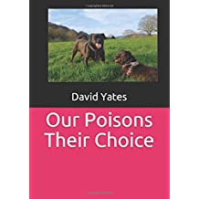 Our Poisons Their Choice