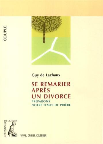 Se remarier aprs un divorce : Prparons notre temps de prire