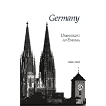 Germany: Unraveling an Enigma: Unravelling an Enigma
