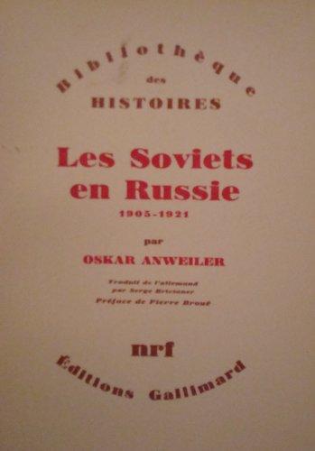 Les Soviets en Russie : 1905-1921 par Oskar Anweiler