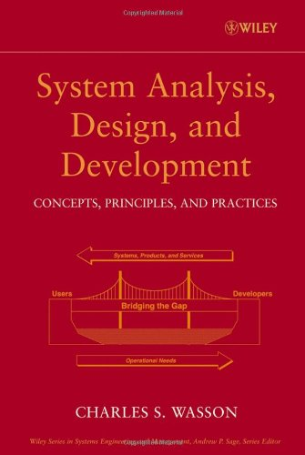 Pdf Free Download Systems Analysis Design And Development Concepts Principles And Practices Wiley Series In Systems Engineering And Management Popular Ebook By Charles S Wasson Mdsudssdds877